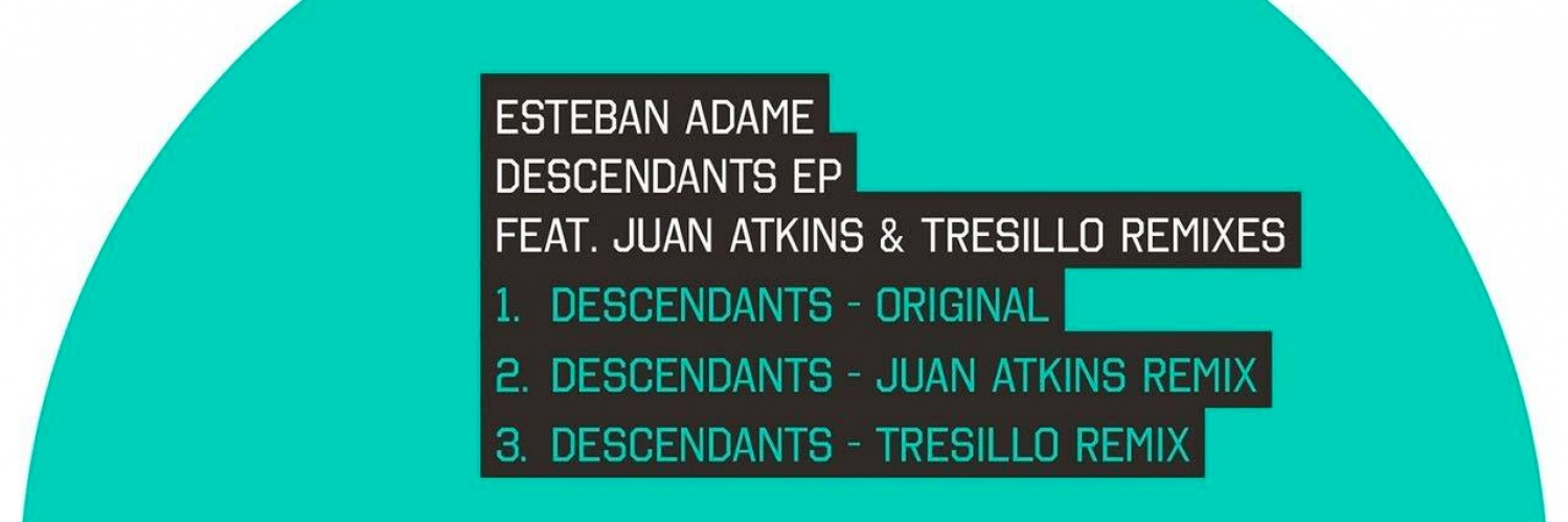 Esteban Adame - Descendants EP (EPM Music)