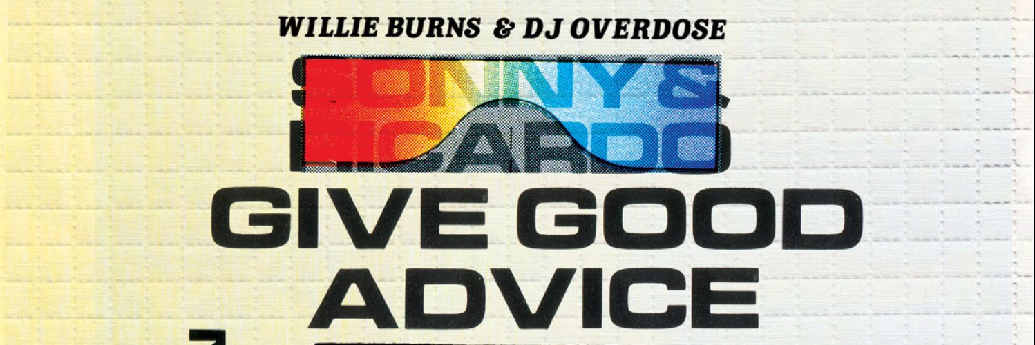 Willie Burns & DJ Overdose - Sonny & Ricardo Give Good Advice (Unknown To The Unknown)