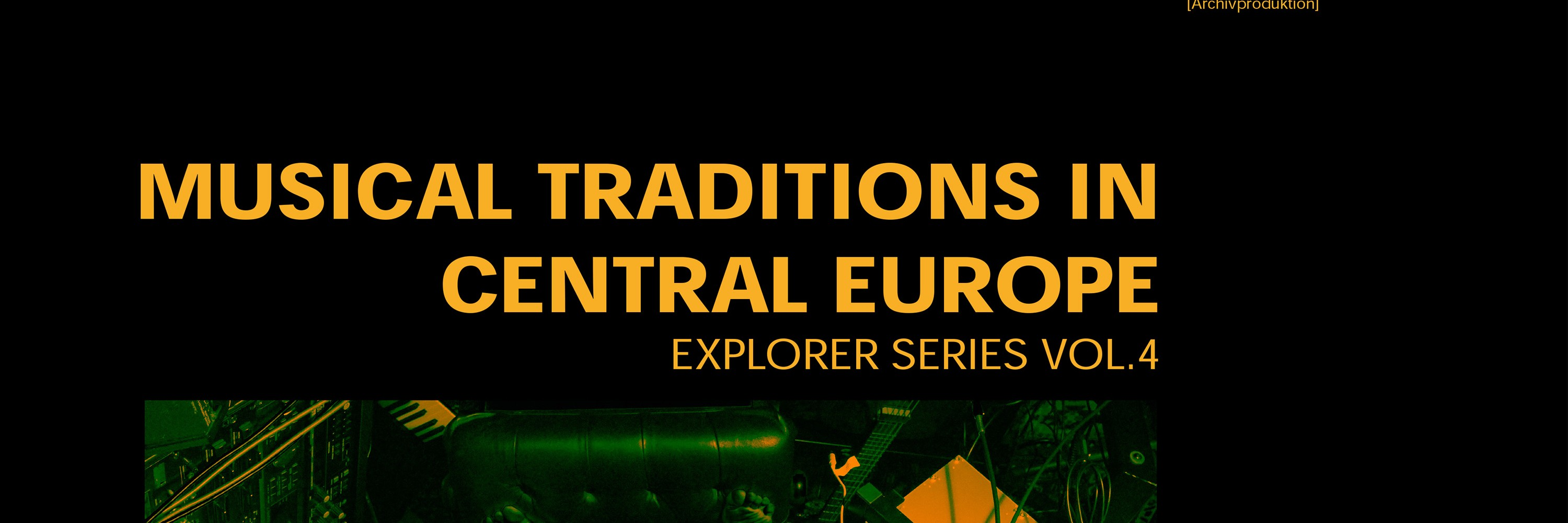 Musical Traditions in Central Europe: Explorer Series Vol. 4
