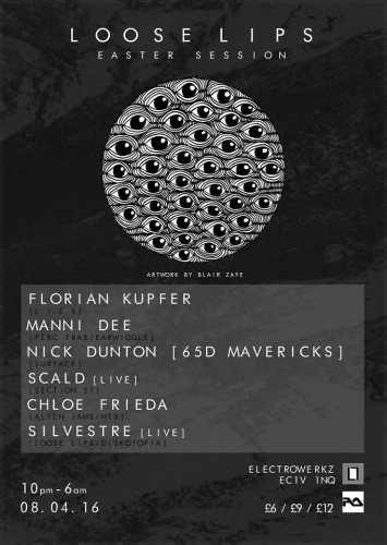 Loose Lips Easter Session - with Florian Kupfer, Manni Dee, 65D Mavericks, Scald & Chloe Frieda