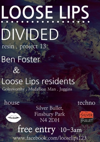 Loose Lips presents Divided, Ben Foster & Residents