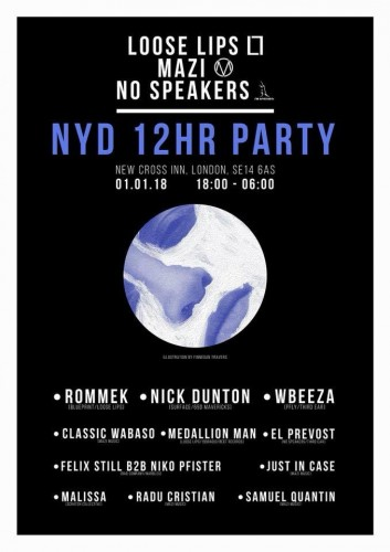 NYD 12 Hour Party in London - Loose Lips x Mazi x No Speakers