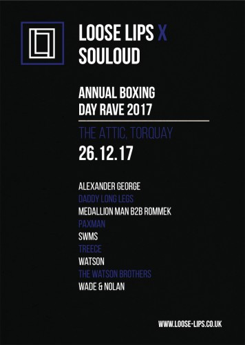 Loose Lips x Souloud - Annual Boxing Day Rave