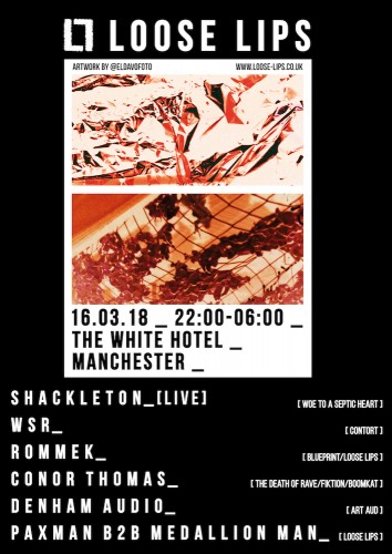 Shackleton, Rommek, WSR, Denham Audio - Loose Lips in MCR