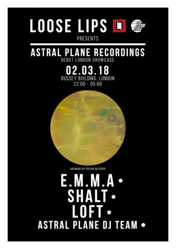 Loose Lips Presents Astral Plane Recordings London Showcase