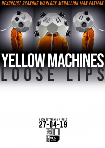 Loose Lips x Yellow Machines in LDN w/ Dexorcist, Warlock + more