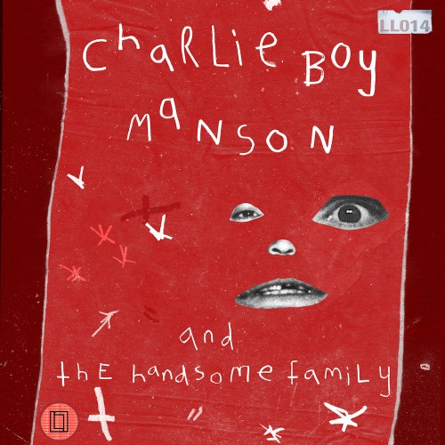 OUT NOW: LL014 - Charlie Boy Manson - And The Handsome Family