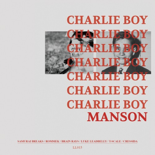 OUT NOW - LL015 - Charlie Boy Manson - And The Handsome Family (Remix V​/​A)
